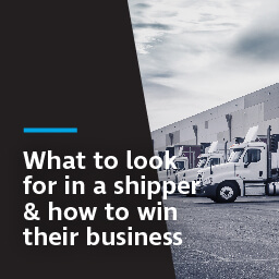 What to look for in a shipper & how to win their business